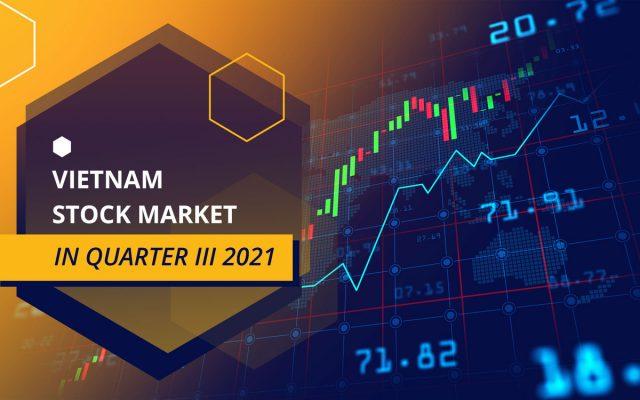 Vietnam stock market in quarter III 2021